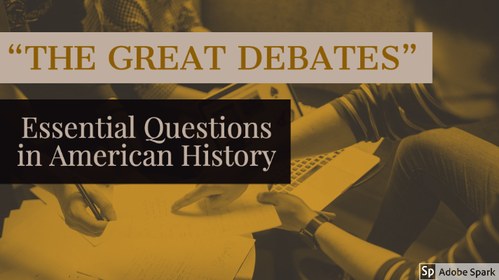 """Essential Questions in American History_ """"The Great Debates"""""""