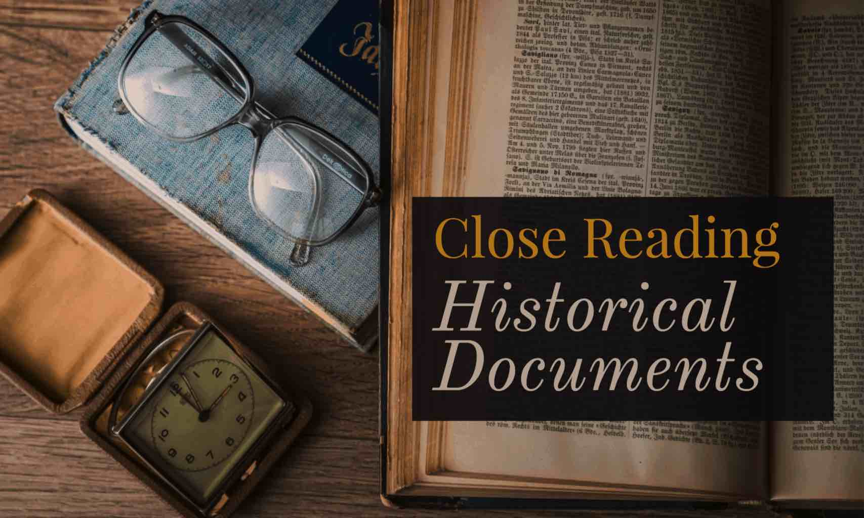 Close Reading Historical Documents